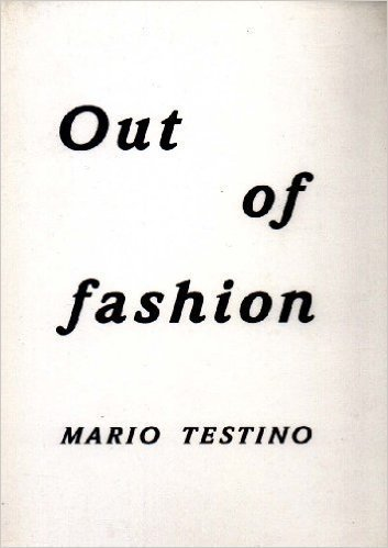 Out of Fashion by Mario Testino (2006-01-01)