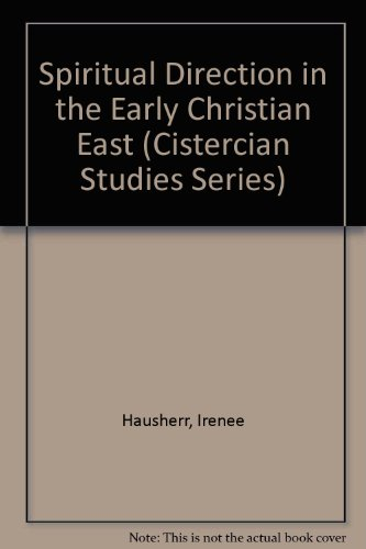 Spiritual Direction in the Early Christian East par Irenee Hausherr