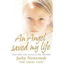 [(An Angel Saved My Life : And Other True Stories of the Afterlife)] [By (author) Jacky Newcomb] published on (February, 2006)