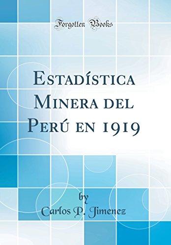 Estadística Minera del Perú en 1919 (Classic Reprint)