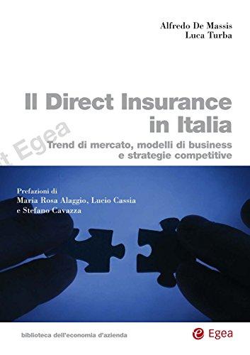 Il direct insurance in italia: trend di mercato, modelli di business e strategie competitive (biblioteca dell'economia d'azienda. extra)
