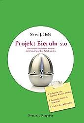 Leseprobe:Projekt Eieruhr 2.0 - Warum selbstbewusste Frauen nicht mehr auf den Zufall warten: Auszug aus dem Ratgeber-Roman Projekt Eieruhr 2.0