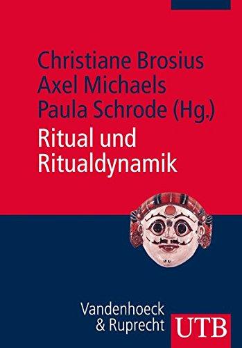 Ritual und Ritualdynamik: Schlüsselbegriffe, Theorien, Diskussionen