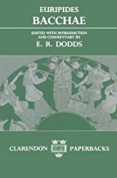 Bacchae (Clarendon Paperbacks) by Euripides (1987-03-26)
