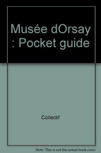 Musée d'Orsay : Pocket guide (en anglais)