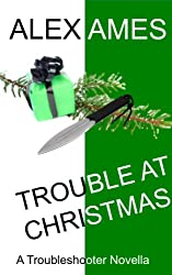 Trouble at Christmas: A Troubleshooter Novella (English Edition)