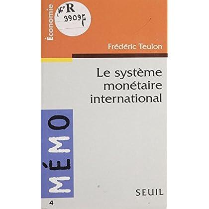 Le Système monétaire international (Memo t. 4)