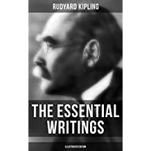 The Essential Writings of Rudyard Kipling (Illustrated Edition): 5 Novels & 350+ Short Stories, Poetry, Historical Military Works and Autobiographical ... The Man Who Would Be King (English Edition)