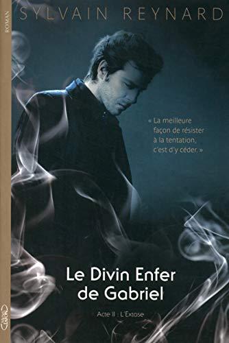 Le divin enfer de Gabriel Acte II L'extase par Sylvain Reynard