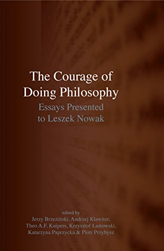 The Courage of Doing Philosophy: Essays Presented to Leszek Nowak