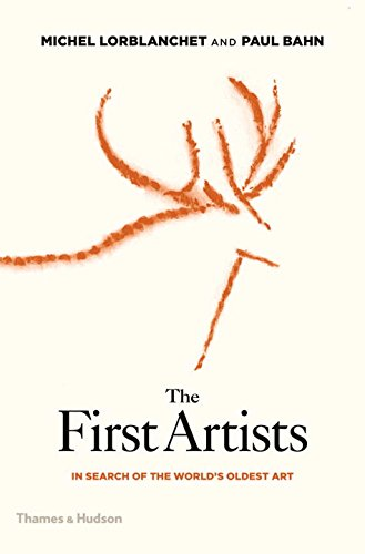 The First Artists: In Search of the World's Oldest Art por Michel Lorblanchet