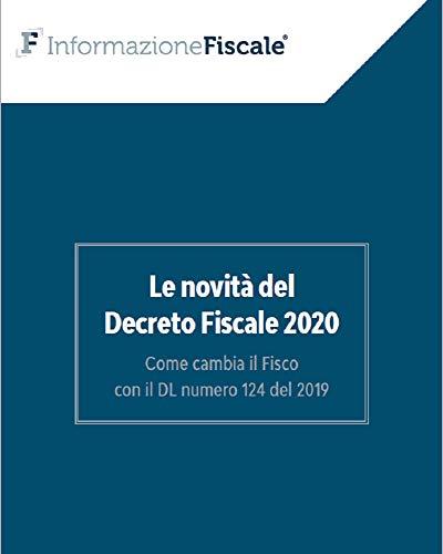 Le novità del Decreto Fiscale 2020: Come cambia il Fisco con il DL numero 124 del 2019