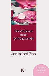 Mindfulness para principiantes par Jon Kabat-Zinn