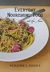 Everyday Nourishing Food with Kimi Harris, Vol. 1 Issue 1