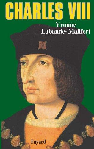Livres gratuits Charles VIII : Le vouloir et la destinée (Biographies Historiques) pdf