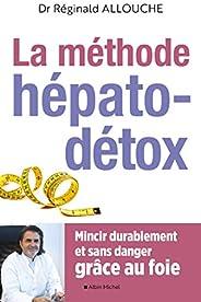 Le Méthode hépato-détox : Mincir durablement et sans danger grâce au foie
