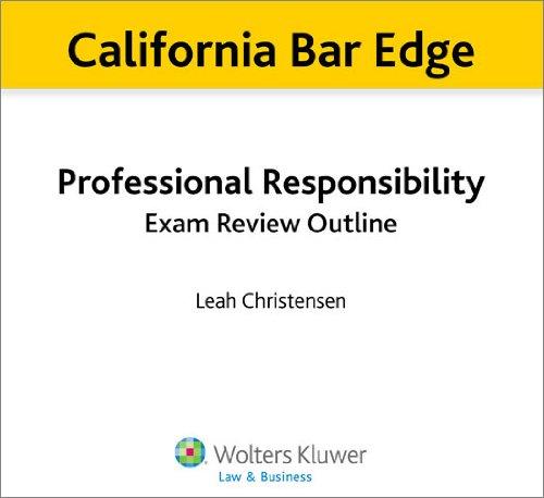 California Bar Edge: California Professional Responsibility Exam Review Outline for the Bar Exam (English Edition) (California Bar Edge)