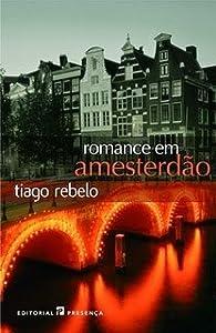 Romance em Amesterdão par tiago rebelo