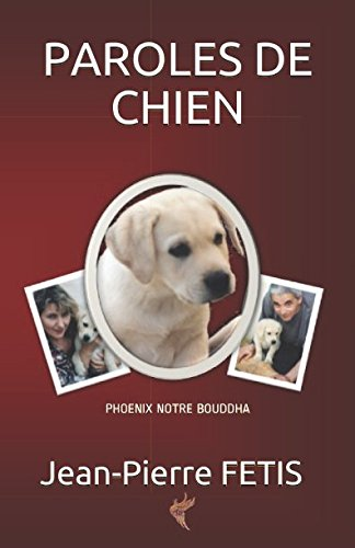 PAROLES DE CHIEN: PHOENIX NOTRE BOUDDHA