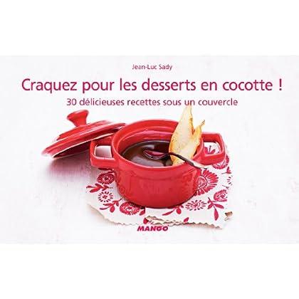 Craquez pour les desserts en cocotte ! (Craquez...)