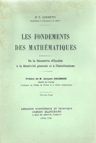 Les Fondements des mathématiques  de la géométrie d'Euclide à la relativité générale et à l'instuitionisme par Ferdinand Gonseth