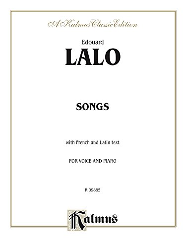 Songs for Voice and Piano (with French Text): Vocal Collection (Kalmus Edition) (French Edition)