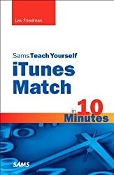 Sams Teach Yourself iTunes Match in 10 Minutes (Sams Teach Yourself -- Minutes)