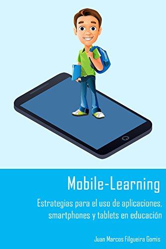 Portada del libro Mobile-Learning: Estrategias para el uso de aplicaciones, smartphones y tablets en educación