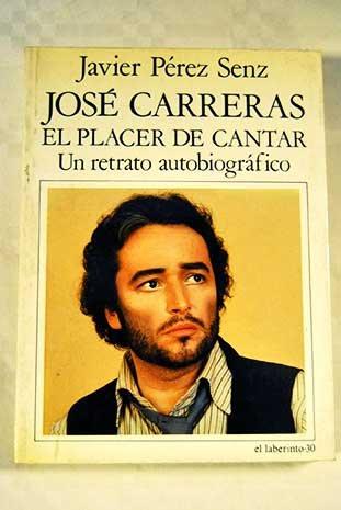 José carreras: el placer de cantar (Colección El laberinto)