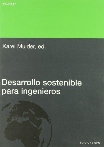 Desarrollo sostenible para ingenieros (Politext) por Karel Mulder