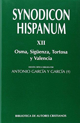 Synodicon Hispanum. XII: Osma, Sigüenza, Tortosa y Valencia: 12 (FUERA DE COLECCIÓN) por Francisco Cantelar Rodriguez