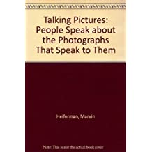 TALKING PICTURES                     GEB: People Speak About the Photographs That Speak to Them