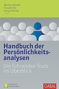 Handbuch der Persönlichkeitsanalysen: Die führenden Tools im Überblick (Dein Business)