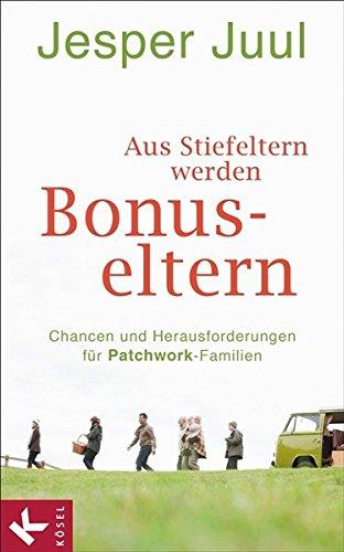 Aus Stiefeltern werden Bonus-Eltern: Chancen und Herausforderungen für Patchwork-Familien