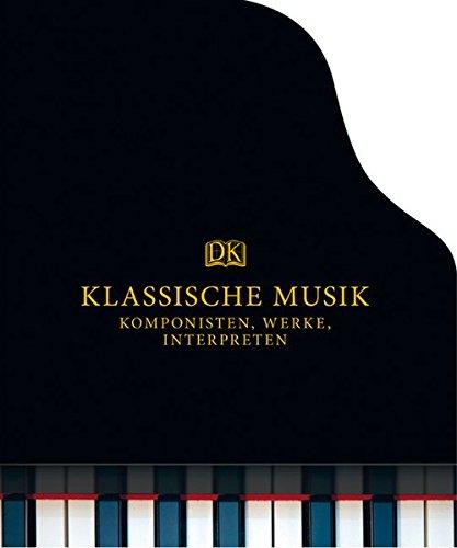 Klassische Musik: Komponisten, Werke, Interpreten
