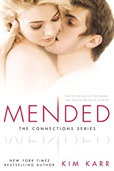 Mended (The Connections Series, Book 3) by [Karr, Kim]