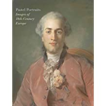 Pastel Portraits – Images of 18th–Century Europe