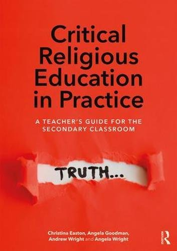 Critical Religious Education in Practice: A Teacher's Guide for the Secondary Classroom