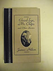 Good-Bye, Mr. Chips: And Other Stories (The World's Best Reading)