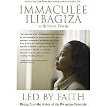 [ [ Led by Faith: Rising from the Ashes of the Rwandan Genocide ] ] By Ilibagiza, Immaculee ( Author ) Sep - 2008 [ Hardcover ]
