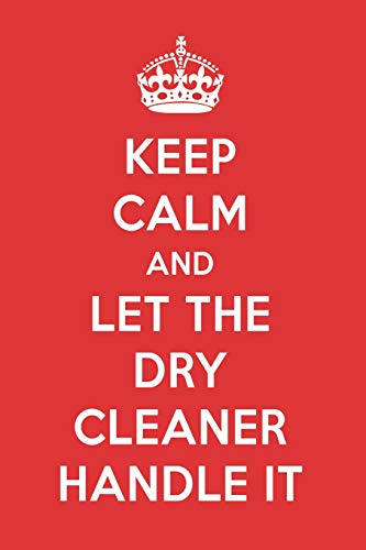 Keep Calm And Let The Dry Cleaner Handle It  The Dry Cleaner Designer  Notebook 538c7289b7e