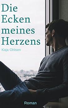 Die Ecken meines Herzens: Roman (Ein Prinz küsst Prinz Märchen)