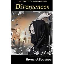 Divergences (Maxima - les mémoires déchirées t. 3)