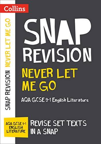 Never Let Me Go: GCSE 9-1 English Literature AQA Text Guide: GCSE Grade 9-1 (Collins Snap Revision)