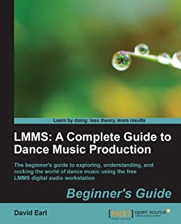 LMMS: A Complete Guide to Dance Music Production von [Earl, David]