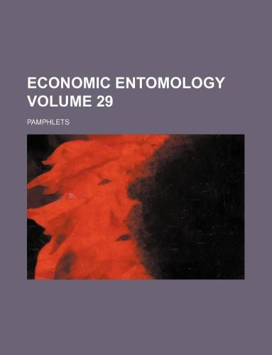 Economic entomology Volume 29 ; Pamphlets