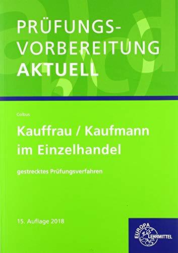 Prüfungsvorbereitung aktuell - Kauffrau/Kaufmann im Einzelhandel: gestrecktes Prüfungsverfahren