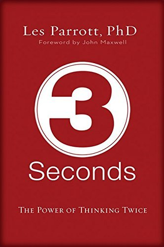 3 Seconds: The Power of Thinking Twice by Les Parrott (2007-05-27)