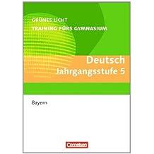 Grünes Licht: Deutsch - Training fürs Gymnasium Bayern: 5. Jahrgangsstufe - Übungsbuch mit Lösungen