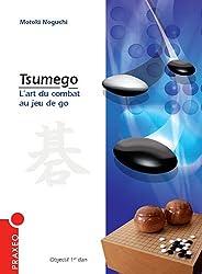 Tsumego : L'art du combat au jeu de go